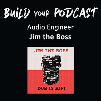 Audio Engineer – Jim the Boss