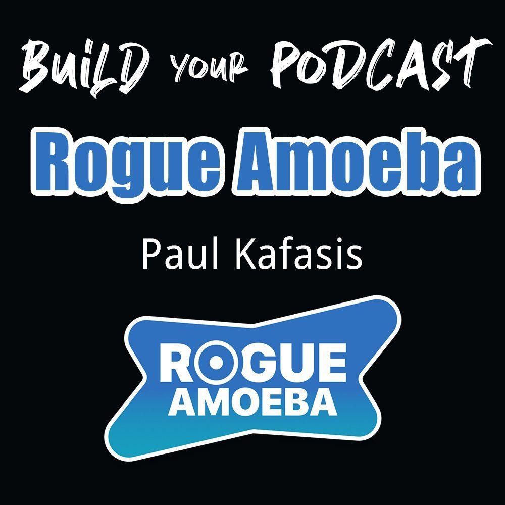rogue amoeba paul kafasis podcast