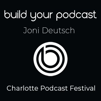 Charlotte Podcast Festival – Joni Deutsch